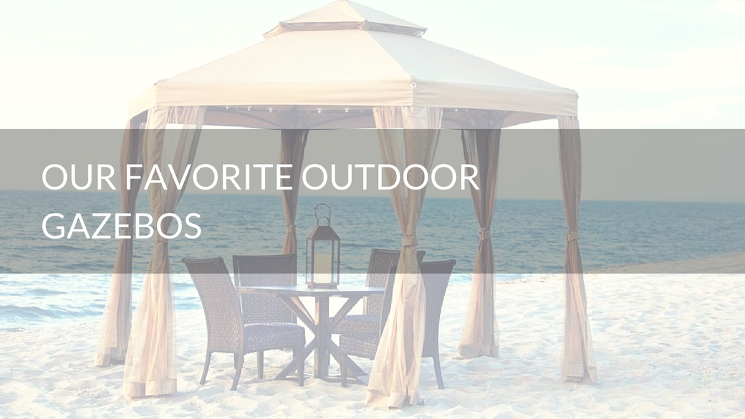 our favorite outdoor gazebos
